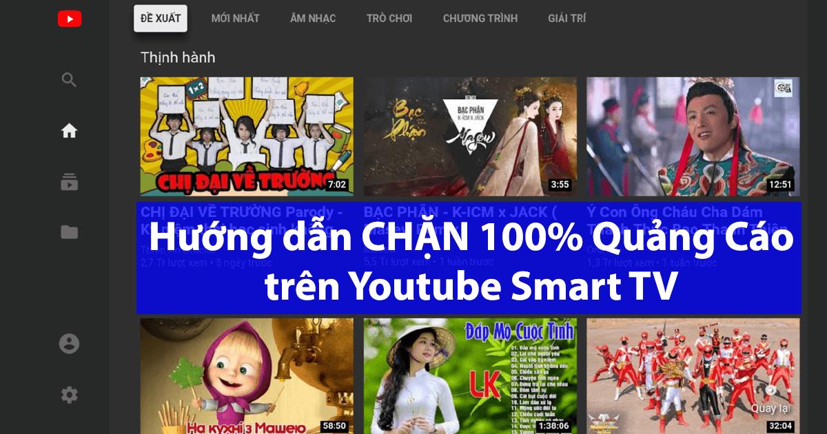 Cách chặn quảng cáo Youtube và các ứng dụng khác trên Smart Tivi